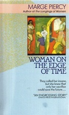 a review of woman on the edge of time by marge piercy People also read article anti-automaton: marge piercy's fight in woman on the  edge of time  women: a cultural review volume 16, 2005.