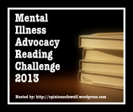 Mental Illness Advocacy Reading Challenge 2013 badge