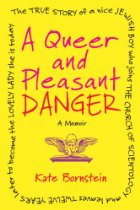 "Red lettering on a yellow background stating ""A Queer and Pleasant Danger"" black lettering around the edge says the subtitle of the novel, ""The true story of a nice Jewish boy who joins the Church of Scientology, and leaves twelve years later to become the lovely lady she is today"""