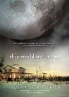 This World We Live In by Susan Beth Pfeffer (Series, #3)