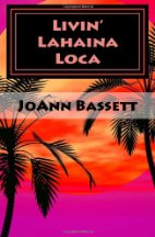 Book Review: Livin' Lahaina Loca by JoAnn Bassett (Series, #2)