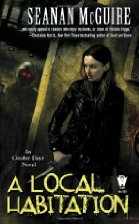 Book Review: A Local Habitation by Seanan McGuire (Series, #2)