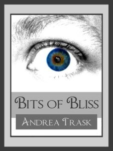 Book Review: Bits of Bliss - Volume 1 by Andrea Trask (Series, #1)