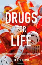 Book Review: Drugs For Life: How Pharmaceutical Companies Define Our Health by Joseph Dumit