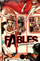 Book Review: Fables, Vol. 1: Legends in Exile by Bill Willingham et al. (Series, #1) (Graphic Novel)