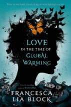 Book Review: Love in the Time of Global Warming by Francesca Lia Block (Series, #1) (Audiobook narrated by Julia Whelan)