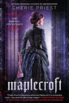 Book Review: Maplecroft by Cherie Priest (Series, #1)