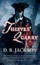 Book Review: Thieves' Quarry by D.B. Jackson (Series, #2) (Audiobook narrated by Jonathan Davis)