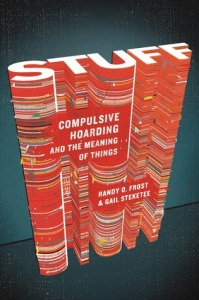 Book Review: Stuff: Compulsive Hoarding and the Meaning of Things by Randy O. Frost & Gail Steketee