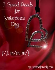 3 Speed Reads for Valentine's Day (f/f, m/m, m/f)