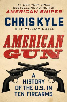 Book Review: American Gun: A History of the U.S. in Ten Firearms by Chris Kyle and William Doyle (Audiobook narrated by John Pruden)