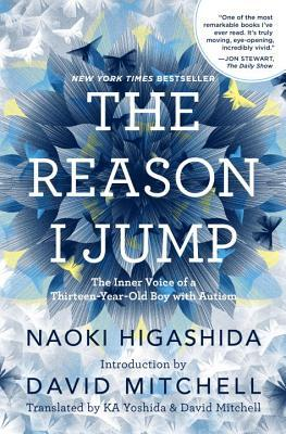 Book Review: The Reason I Jump: The Inner Voice of a Thirteen-Year-Old Boy with Autism by Naoki Higashada
