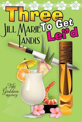 Book Review: Three to Get Lei'd by Jill Marie Landis (Series, #3)