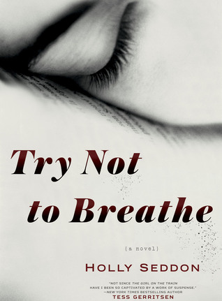 Book Review: Try Not to Breathe by Holly Seddon