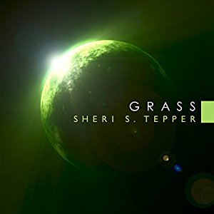 Book Review: Grass by Sheri S. Tepper (Series, #1) (Audiobook narrated by Dina Pearlman)