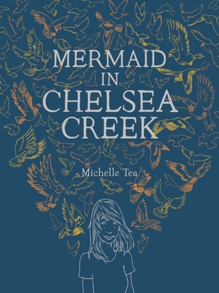 Book Review: Mermaid in Chelsea Creek by Michelle Tea (Series, #1)