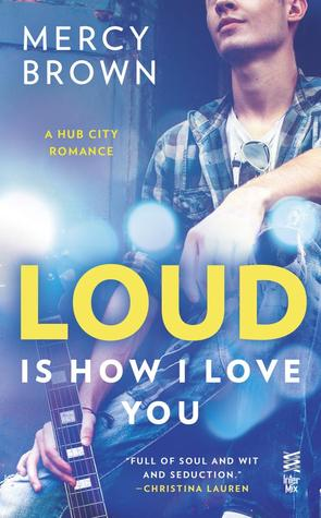 Book Review: Loud is How I Love You by Mercy Brown (Series, #1)