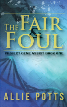 Book Review and Giveaway: The Fair & Foul by Allie Potts (Series, #1)