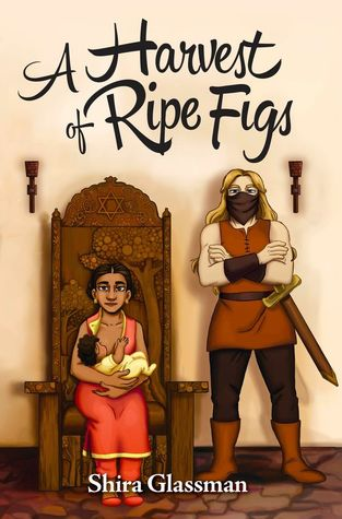 Book Review: A Harvest of Ripe Figs by Shira Glassman