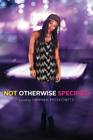 Book Review: Not Otherwise Specified by Hannah Moskowitz