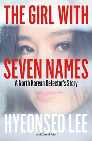 Book Review: The Girl with Seven Names: A North Korean Defector's Story by Hyeonseo Lee