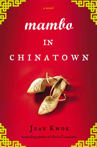 Book Review: Mambo in Chinatown by Jean Kwok (Audiobook narrated by Angela Lin)