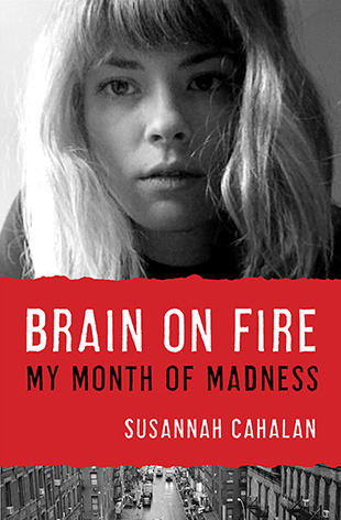 Book Review: Brain on Fire: My Month of Madness by Susannah