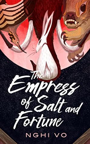 Cover of the book The Empress of Salt and Fortune