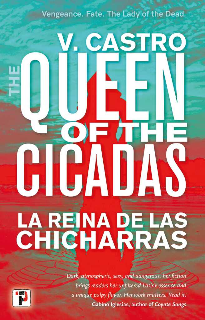 """Digital cover of the book The Queen of the Cicadas / La Reina de las Chicarras. A red silhouette of a woman is against a blue background. A quote reads """"Dark, atmospheric, sexy, and dangerous, her fiction bringers readers her unfiltered Latinx essence and a unique pulpy flavor. Her work matters. Read it.""""   Gabino Iglesias, author of Coyote Songs."""