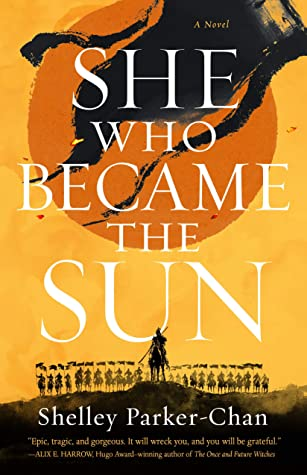 Image of a digital book cover. A yellow sky with an orange sun. In front of this on the rise of a hill is an army on horses with one leader in front. The title of the book is She who Became the Sun.